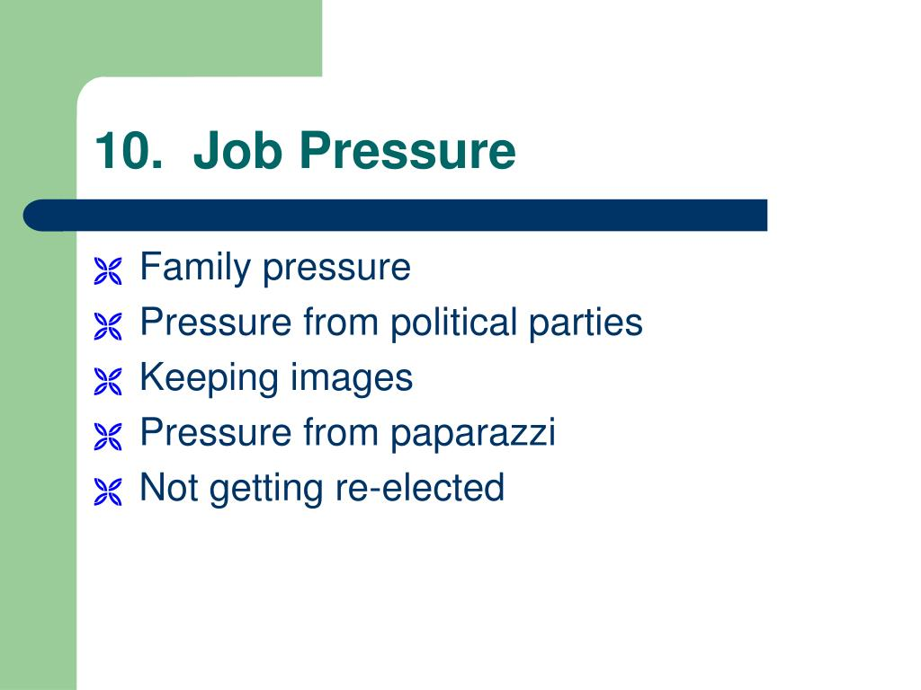 10.  Job Pressure