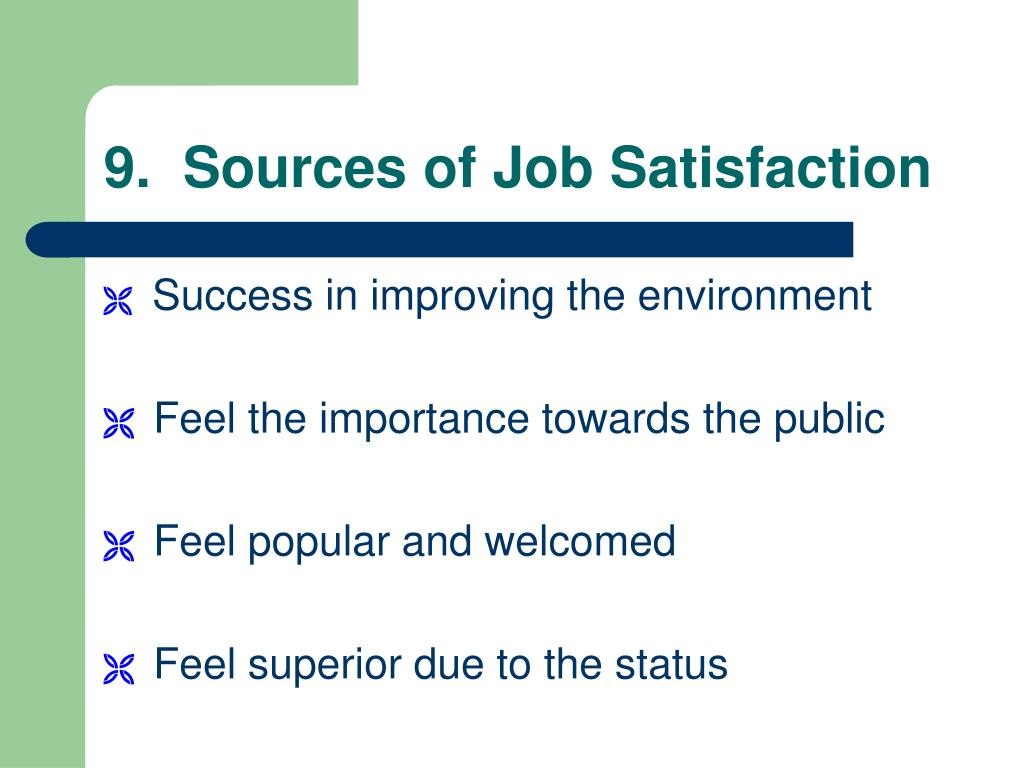 9.  Sources of Job Satisfaction