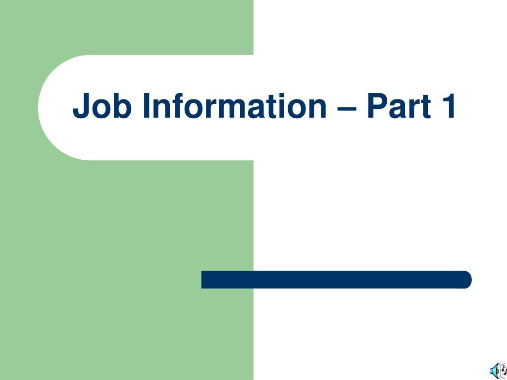 Job Information – Part 1