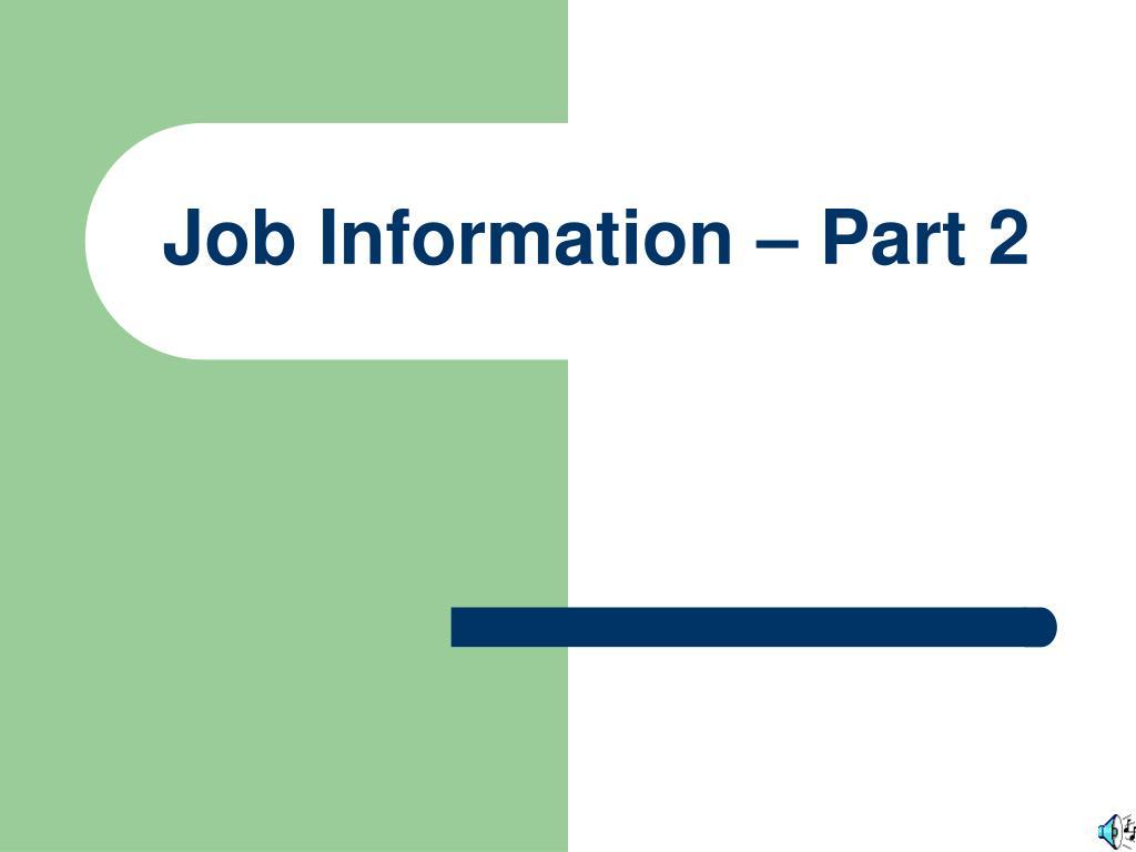 Job Information – Part 2