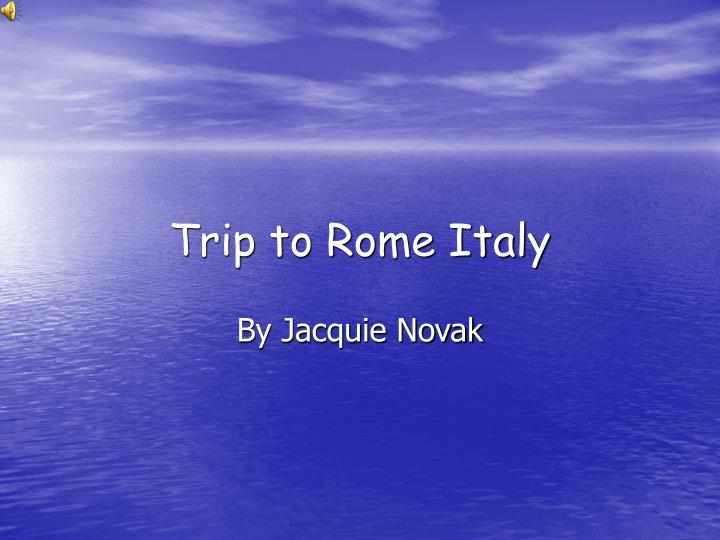 trip to rome italy n.