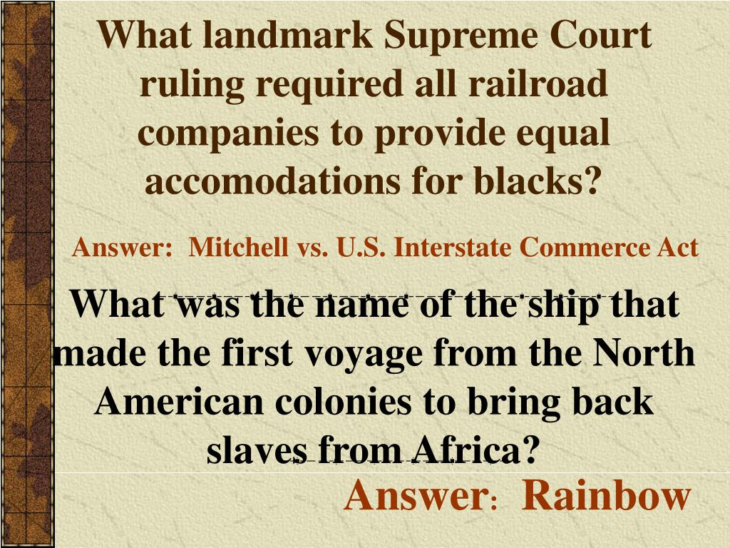 What landmark Supreme Court ruling required all railroad companies to provide equal accomodations for blacks?
