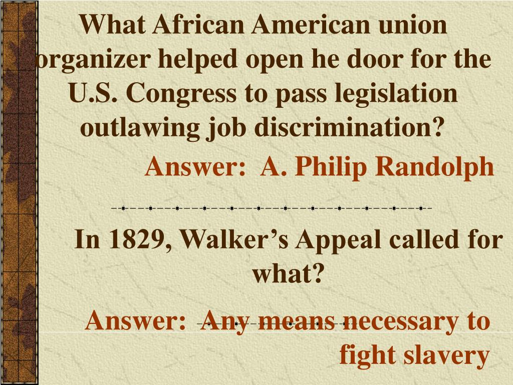 What African American union organizer helped open he door for the U.S. Congress to pass legislation outlawing job discrimination?