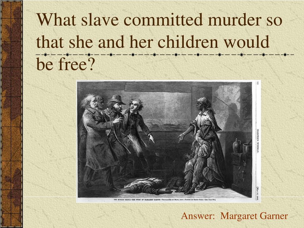 What slave committed murder so that she and her children would be free?