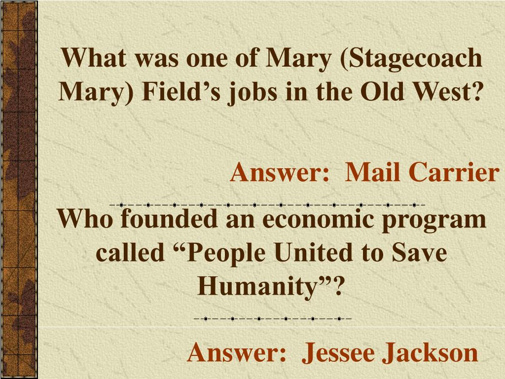 What was one of Mary (Stagecoach Mary) Field's jobs in the Old West?