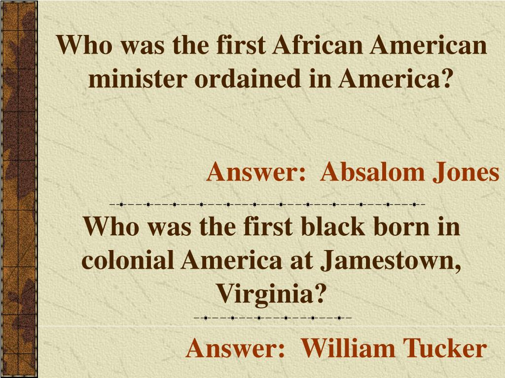 Who was the first African American minister ordained in America?