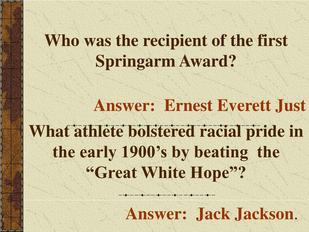 Who was the recipient of the first Springarm Award?