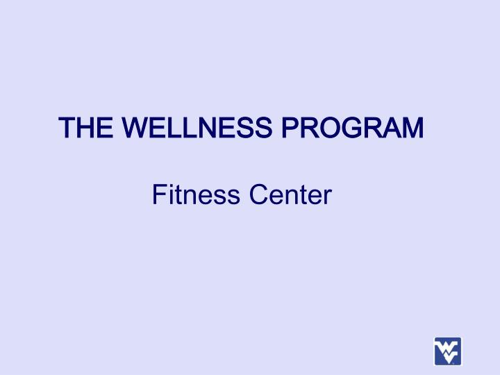 the wellness program fitness center n.
