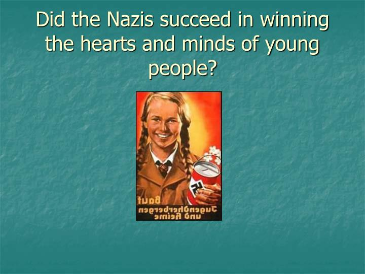 did the nazis succeed in winning the hearts and minds of young people n.