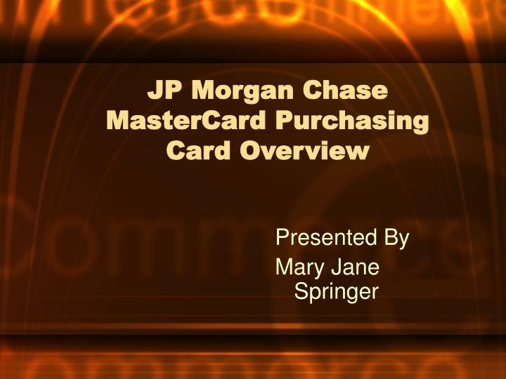 jp morgan chase mastercard purchasing card overview n.