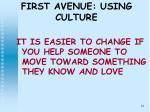 first avenue using culture
