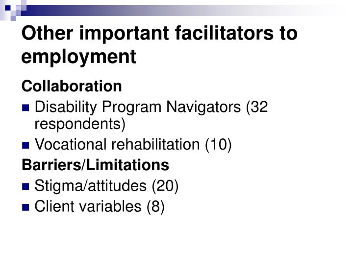 Other important facilitators to employment