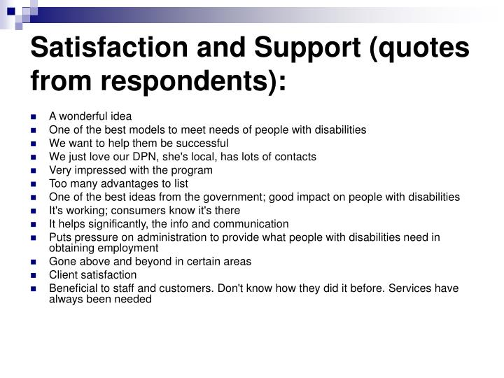 Satisfaction and Support (quotes from respondents):