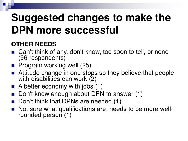 Suggested changes to make the DPN more successful