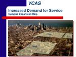 increased demand for service campus expansion map