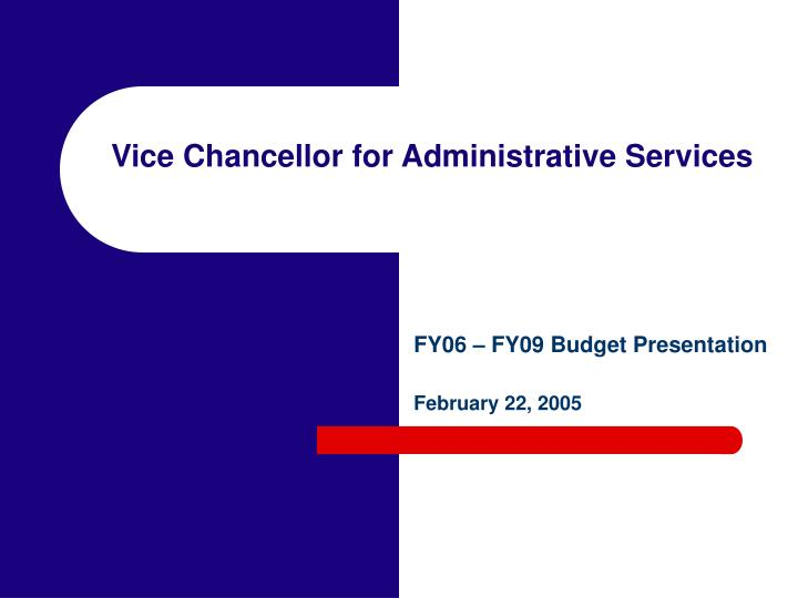 vice chancellor for administrative services n.
