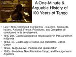 a one minute arguable history of 100 years of tango