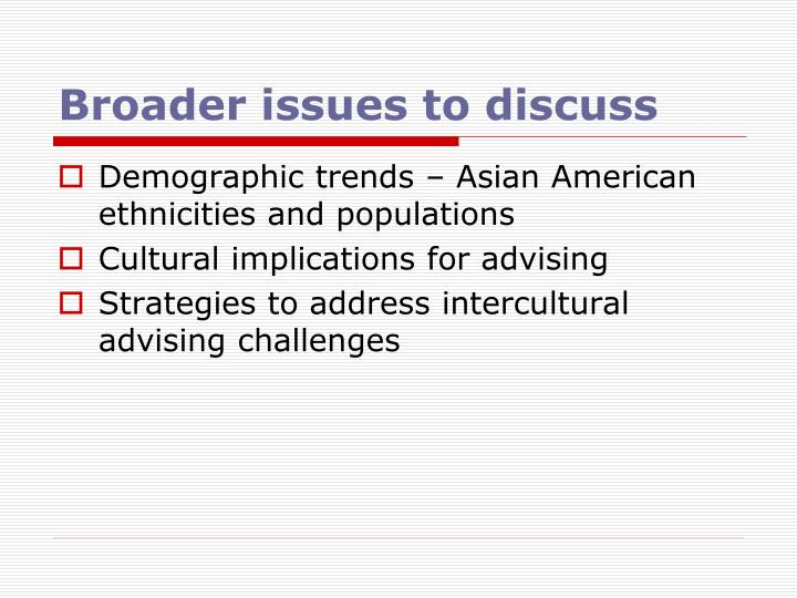 Broader issues to discuss