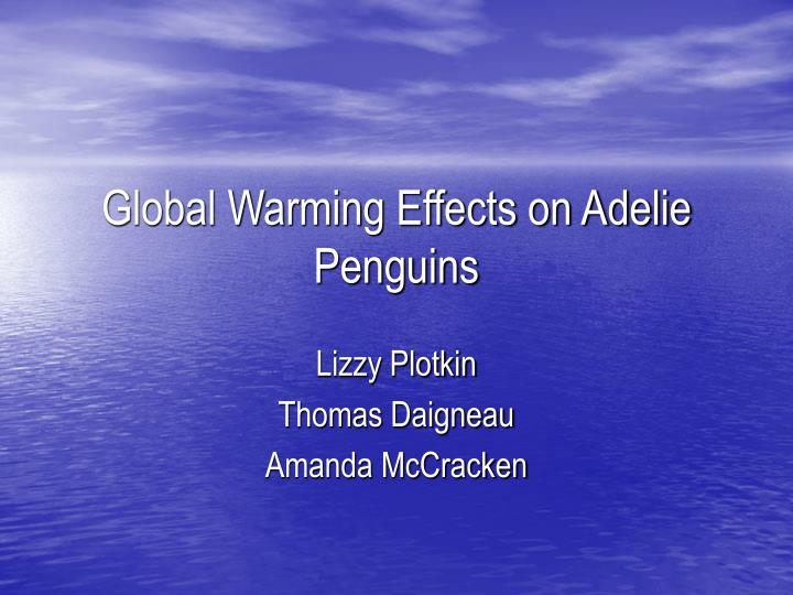 Global warming effects on adelie penguins