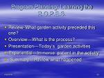 program planning learning the r o p e s