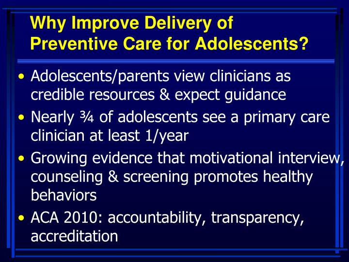 Why Improve Delivery of Preventive Care for Adolescents?