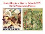 soviet russia at war vs poland 1919 1921 propaganda posters
