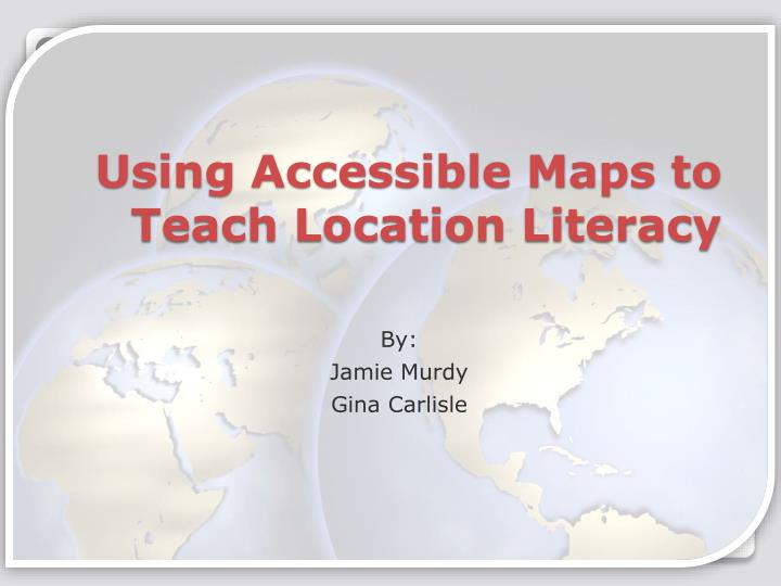 using accessible maps to teach location literacy n.