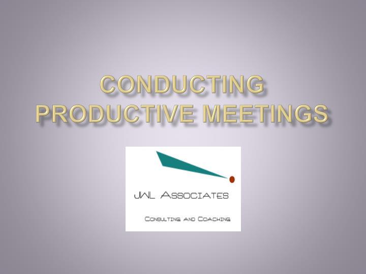 conducting productive meetings n.