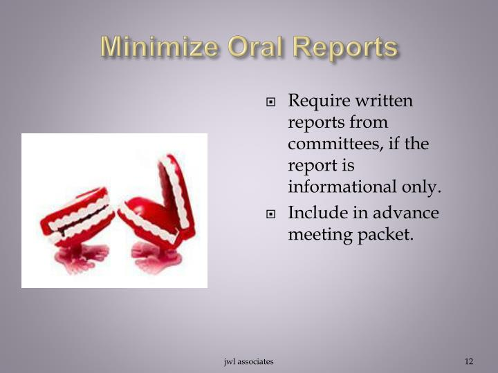 Minimize Oral Reports