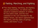 fasting marching and fighting