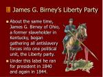 james g birney s liberty party