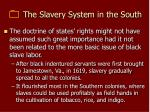 the slavery system in the south