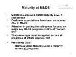 maturity at m ds