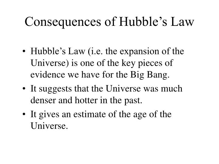 Consequences of Hubble's Law
