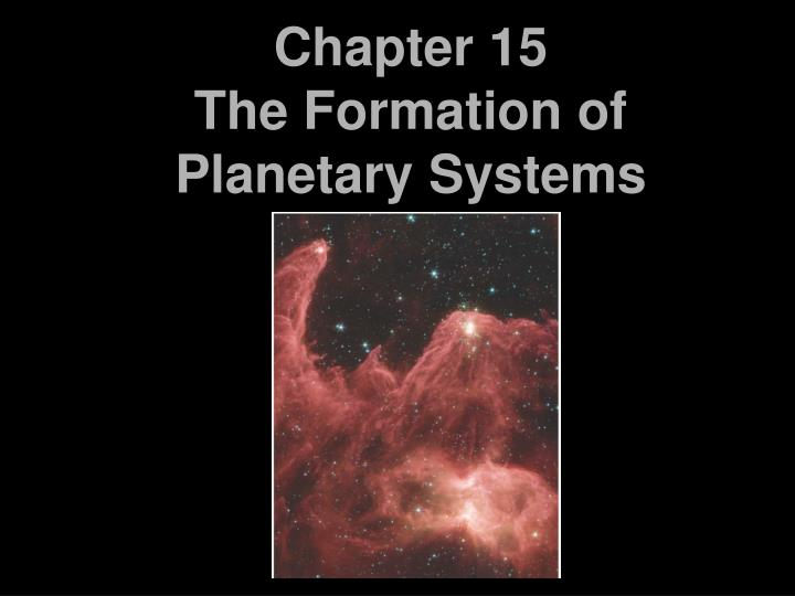 chapter 15 the formation of planetary systems n.