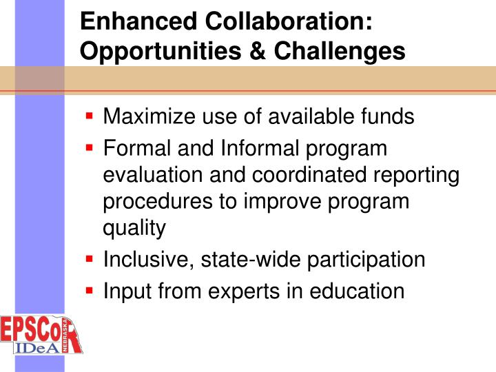 Enhanced collaboration opportunities challenges