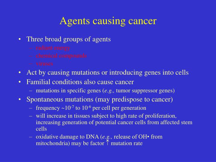 Agents causing cancer