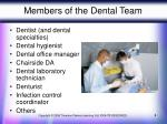 members of the dental team