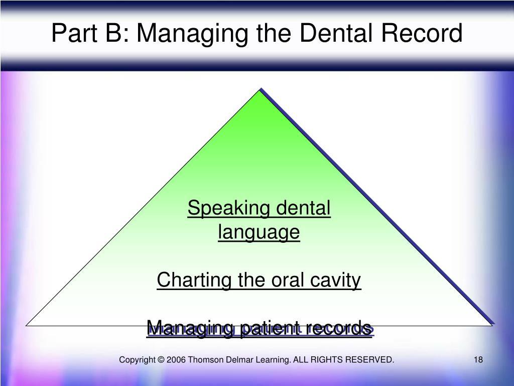 Part B: Managing the Dental Record