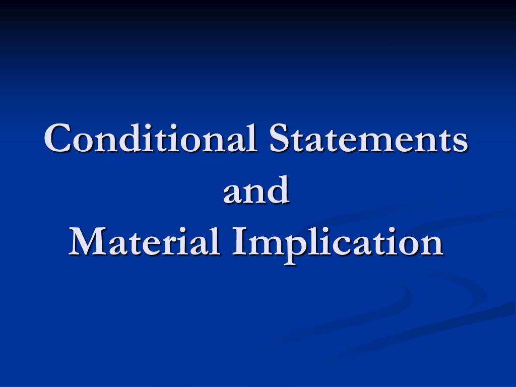 conditional statements and material implication l.