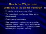 how is the co 2 increase connected to the global warming