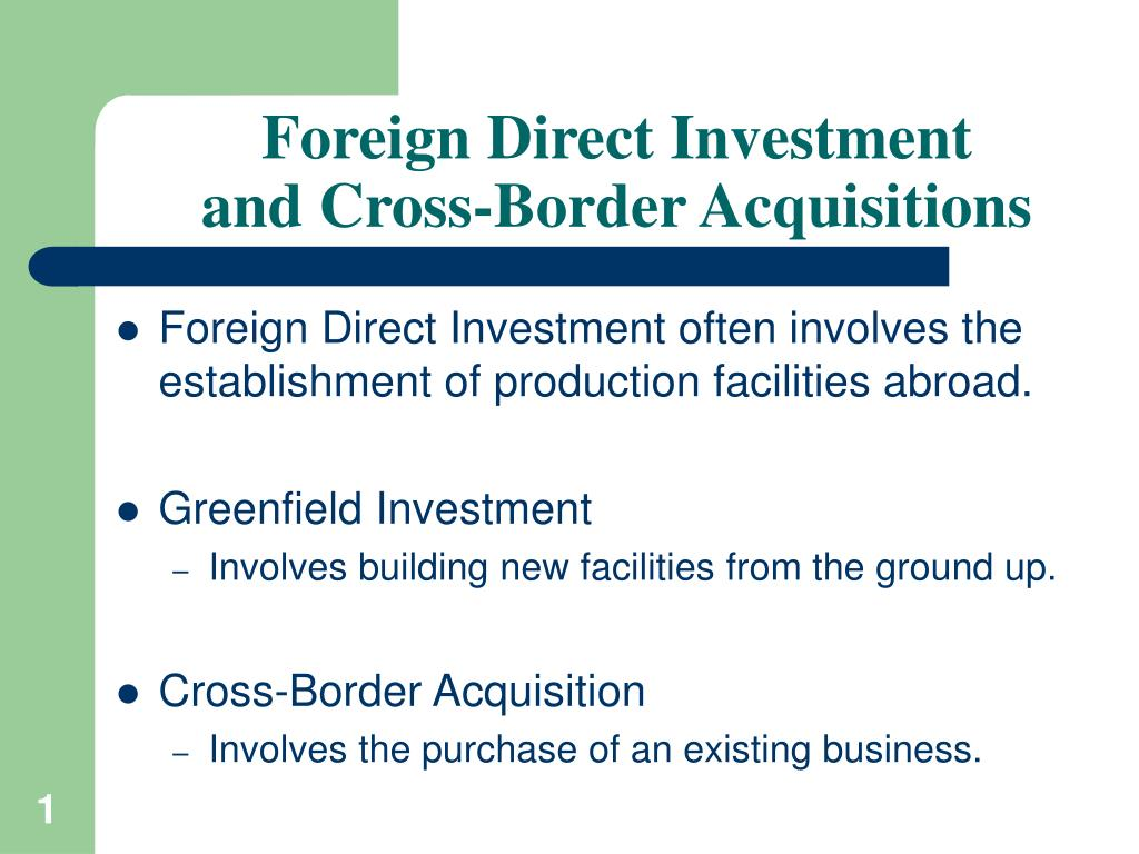 Foreign direct investment and cross border acquisitions ppt listed investments 101
