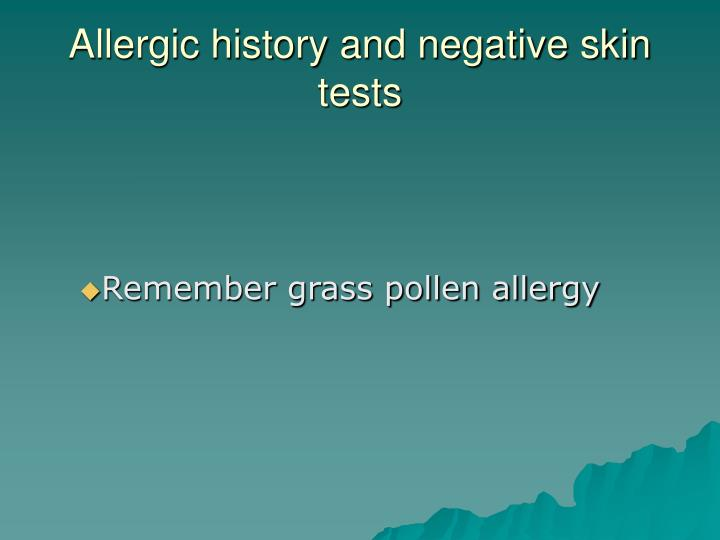 Allergic history and negative skin tests