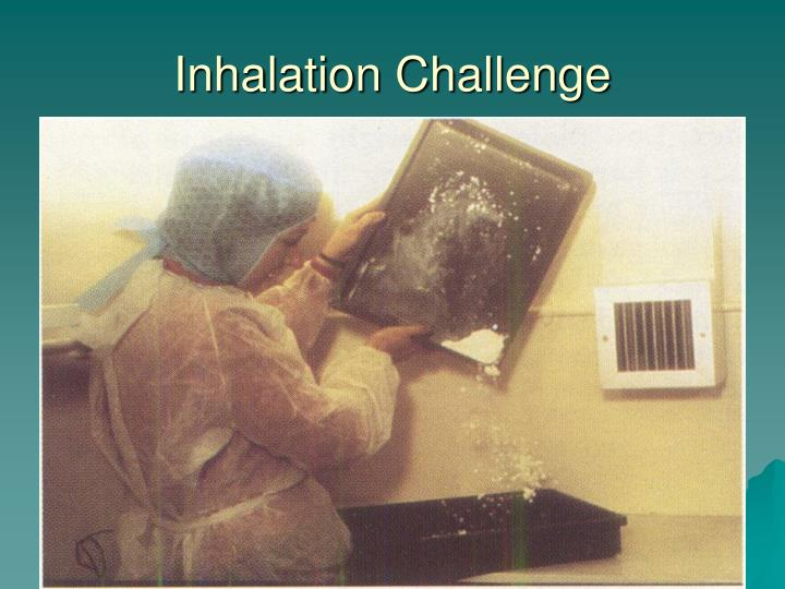 Inhalation Challenge