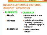 design elements criteria behavior threatening