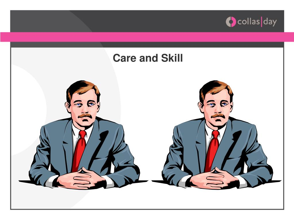 Care and Skill