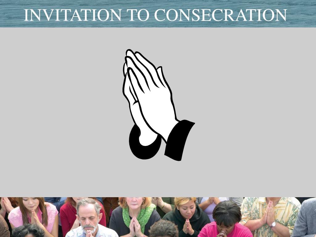 Invitation to Consecration