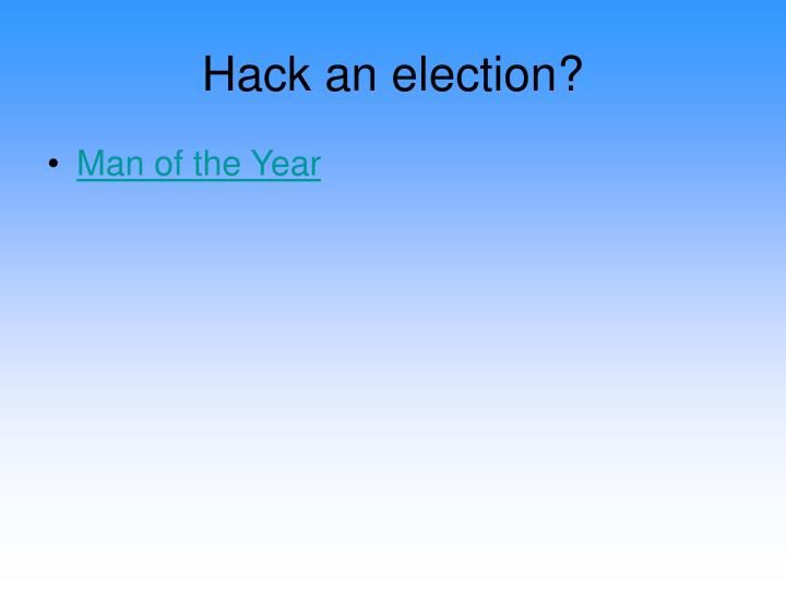 Hack an election?