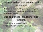 interest in the common man and childhood