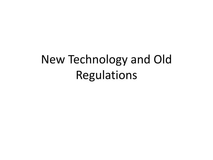 new technology and old regulations n.